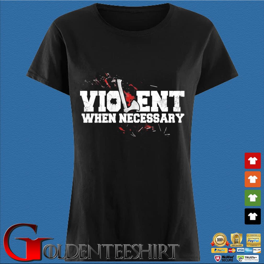 Viking violent when necessary s Den Ladies