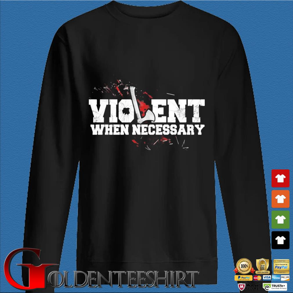 Viking violent when necessary s Den Sweater