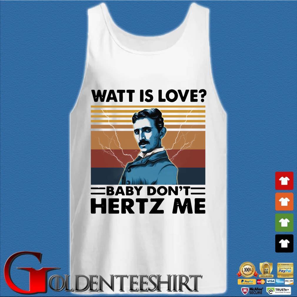 Watt is love baby don't Hertz Me vintage s Tank top trắng