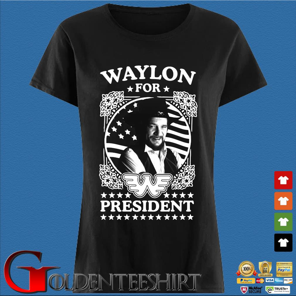 Waylon for president s Den Ladies