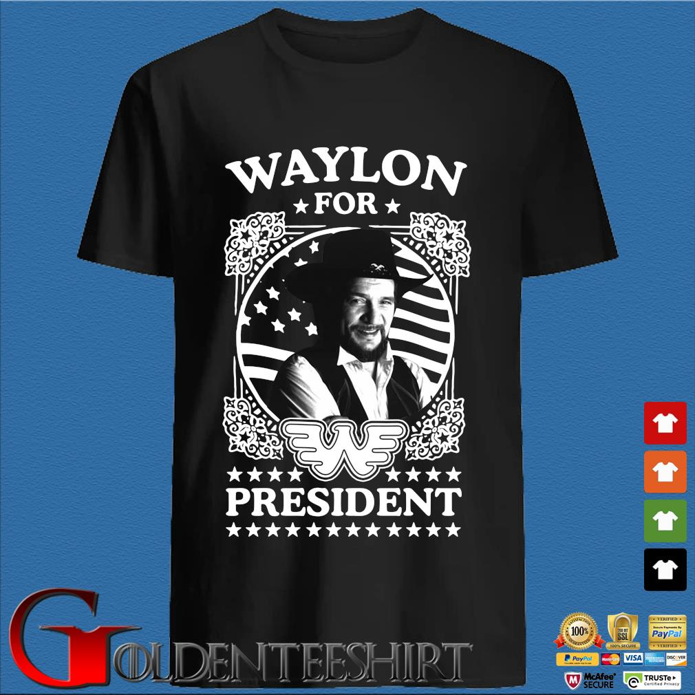 Waylon for president shirt