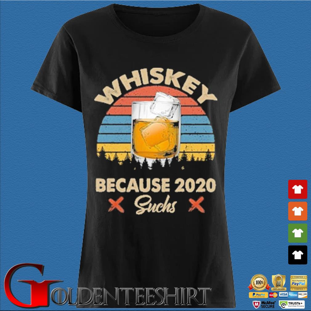 Whiskey because 2020 suchs vintage s Den Ladies