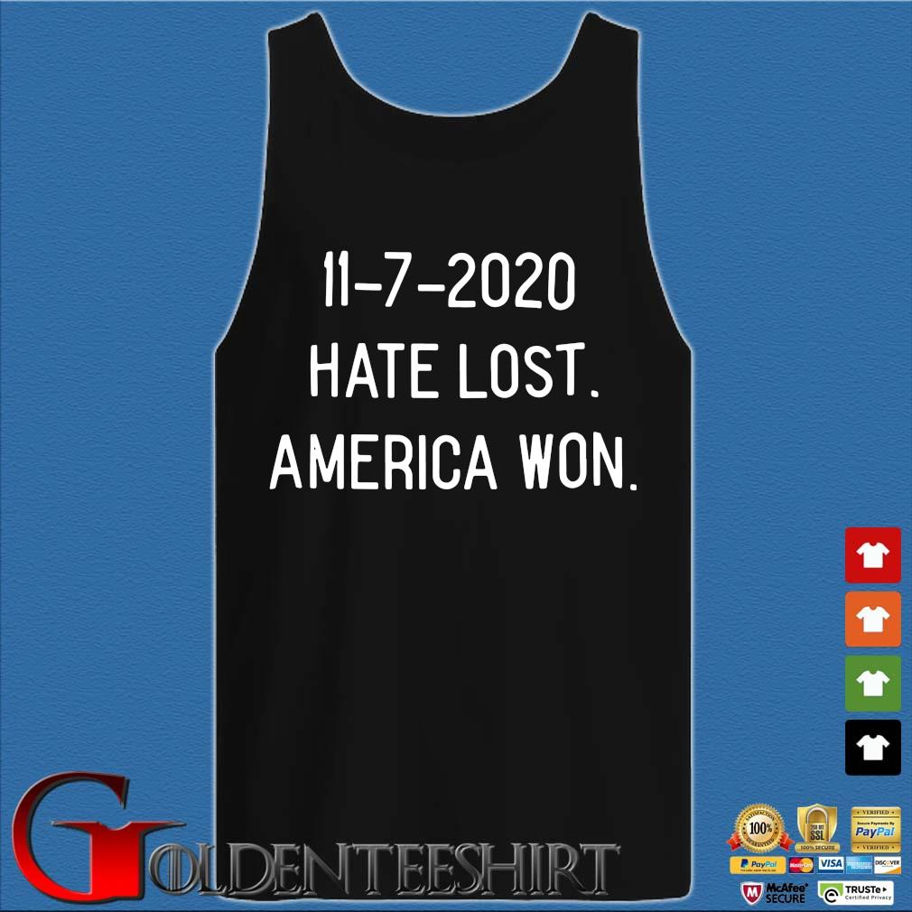 11-7-2020 hate lost America won s Tank top den