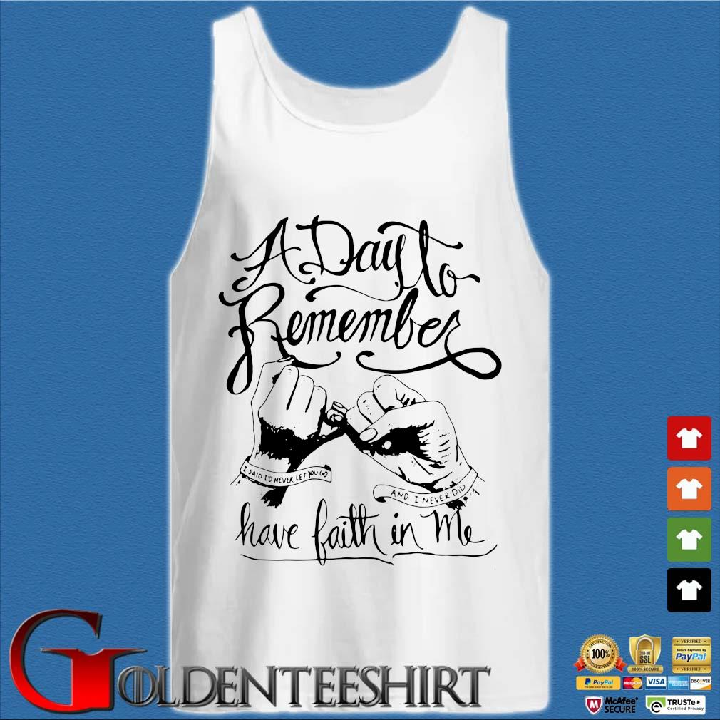 A Day To Remember Have Faith In Me Shirt Tank top trắng