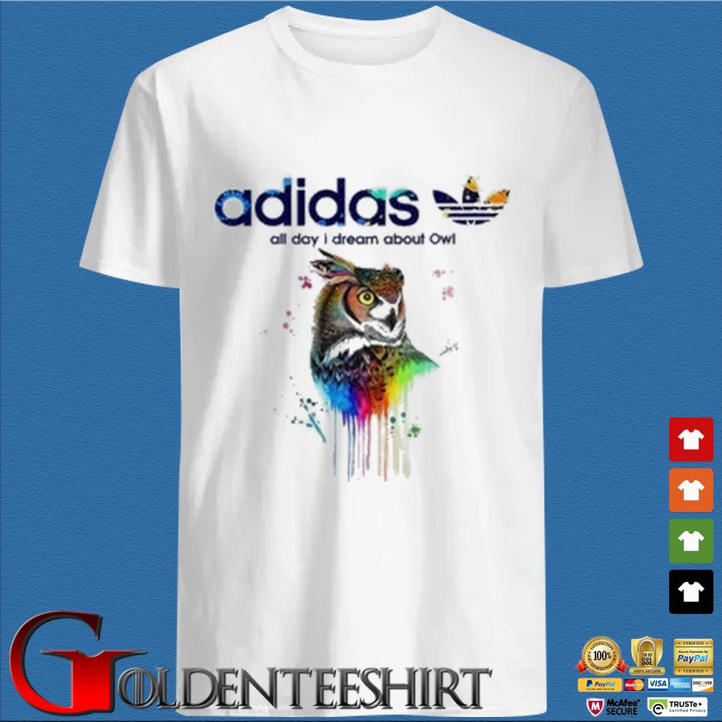 Adidas all day I dream about Owl color s trang Shirt