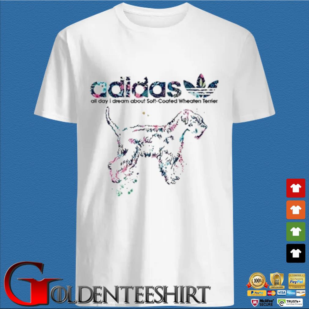 Adidas all day I dream about soft coated wheaten Terrier s trang Shirt