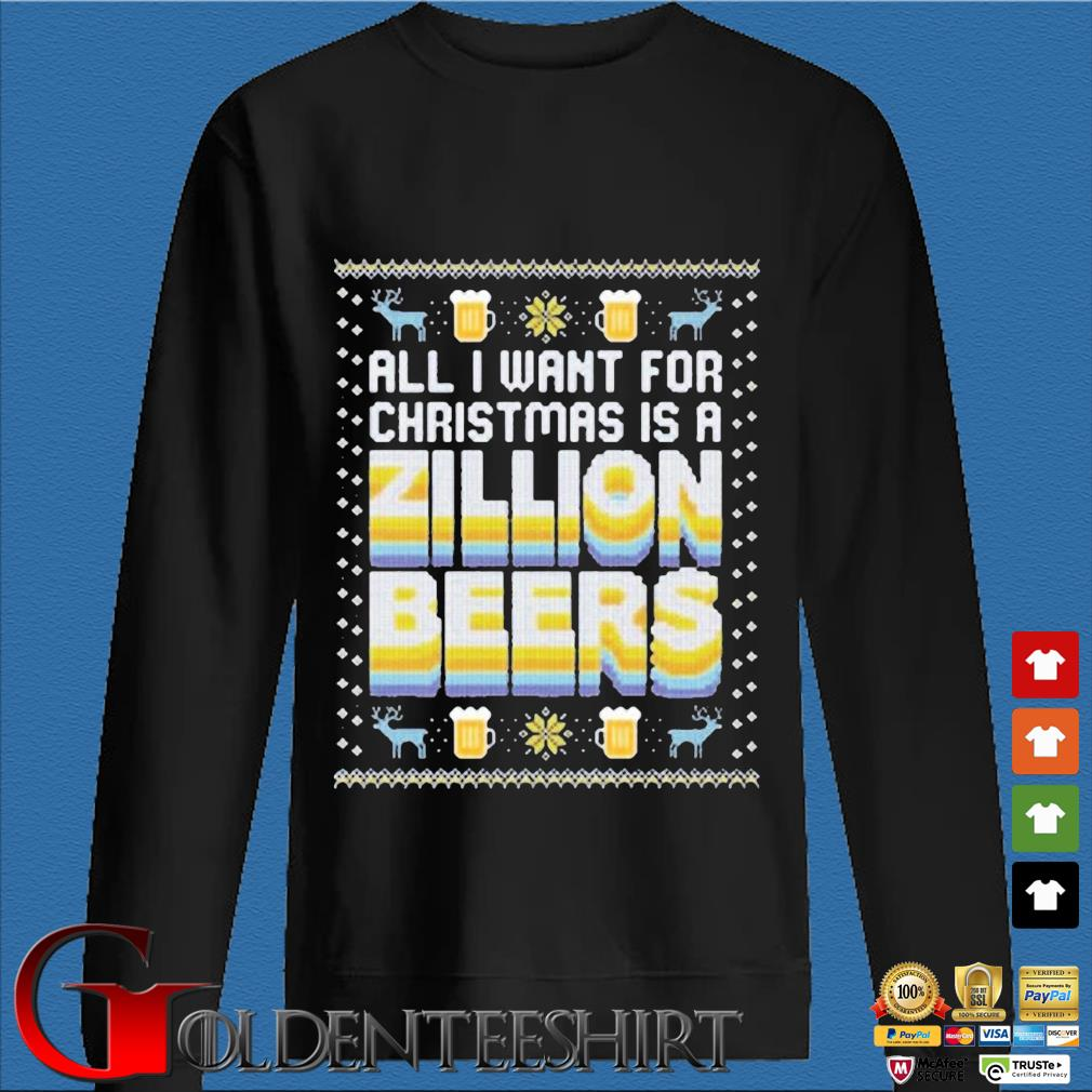 All I want for Christmas is a zillion beers Ugly Christmas sweater