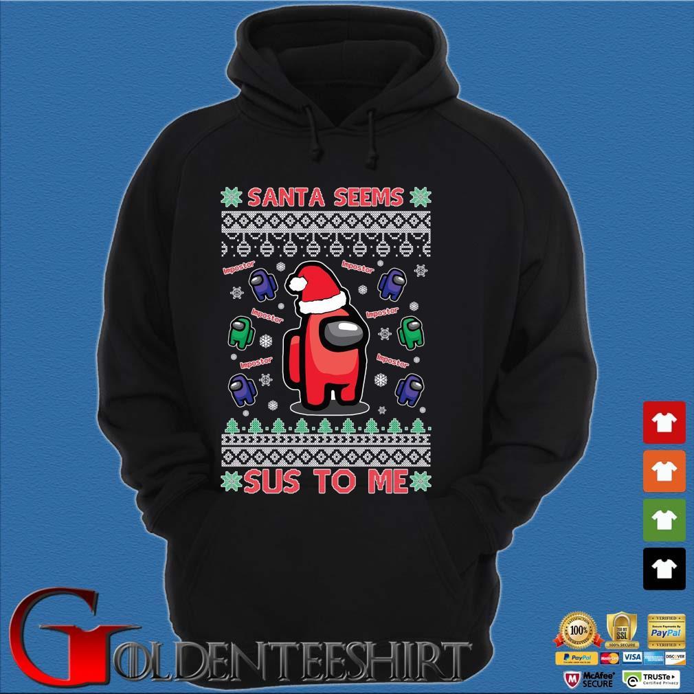 Among Us Santa seems Impostor sus to me Ugly Christmas sweater Hoodie đen