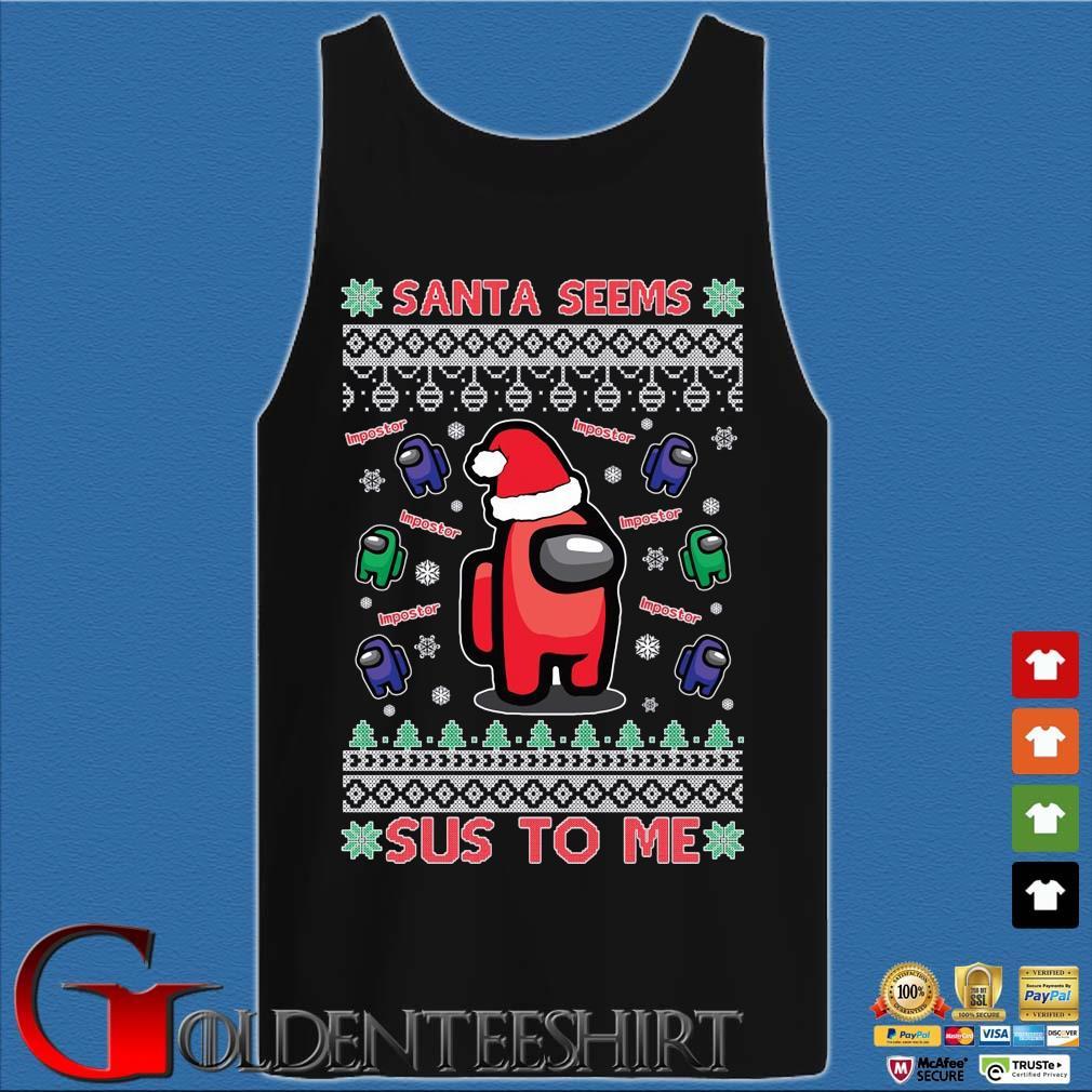 Among Us Santa seems Impostor sus to me Ugly Christmas sweater Tank top den