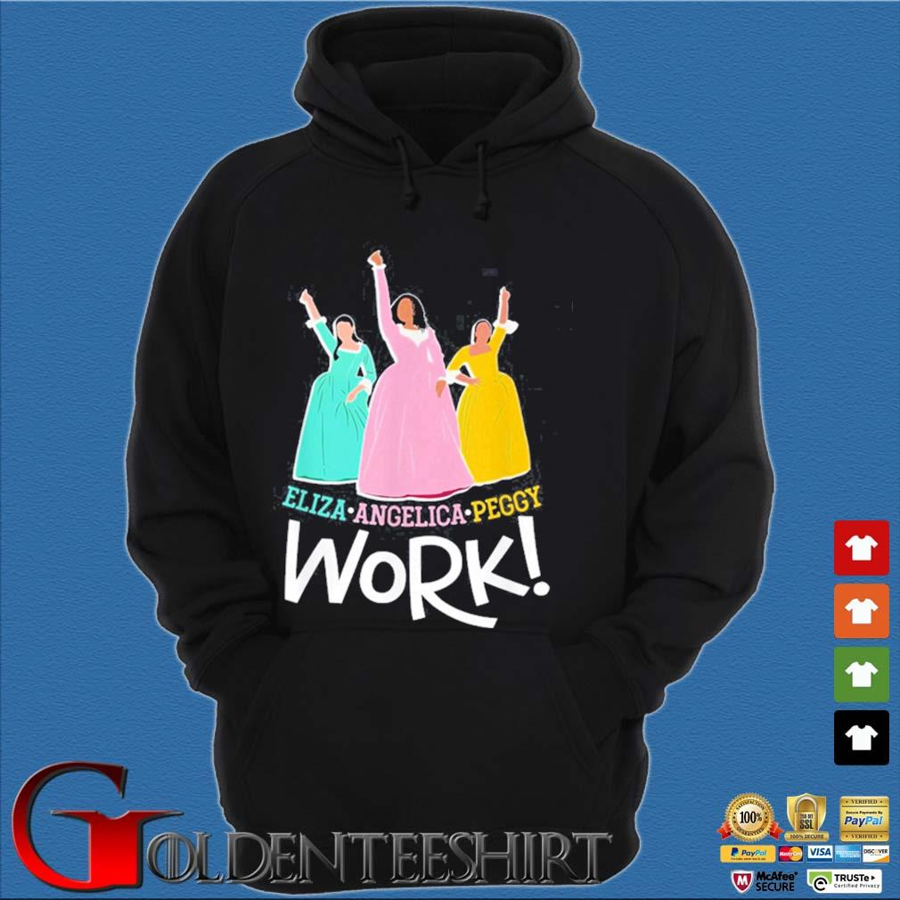 Angelica Eliza And Peggy Work Funny Schuyler Sister 2020 Shirt Hoodie đen
