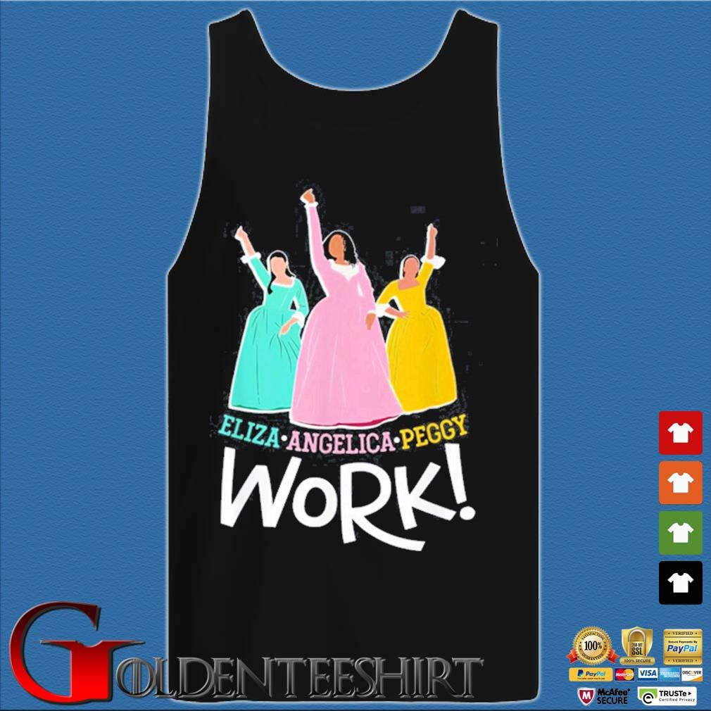 Angelica Eliza And Peggy Work Funny Schuyler Sister 2020 Shirt Tank top den