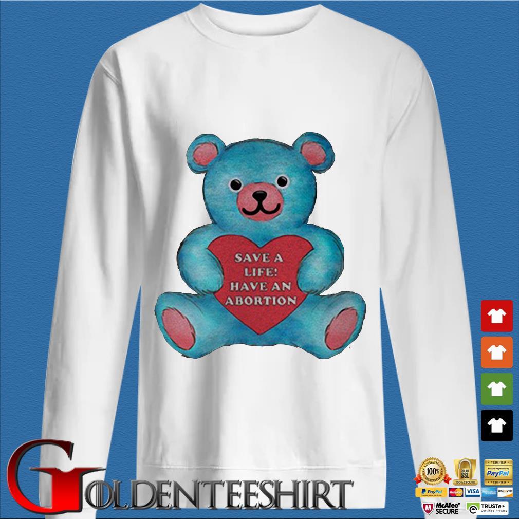 bear save a life have an abortion shirt