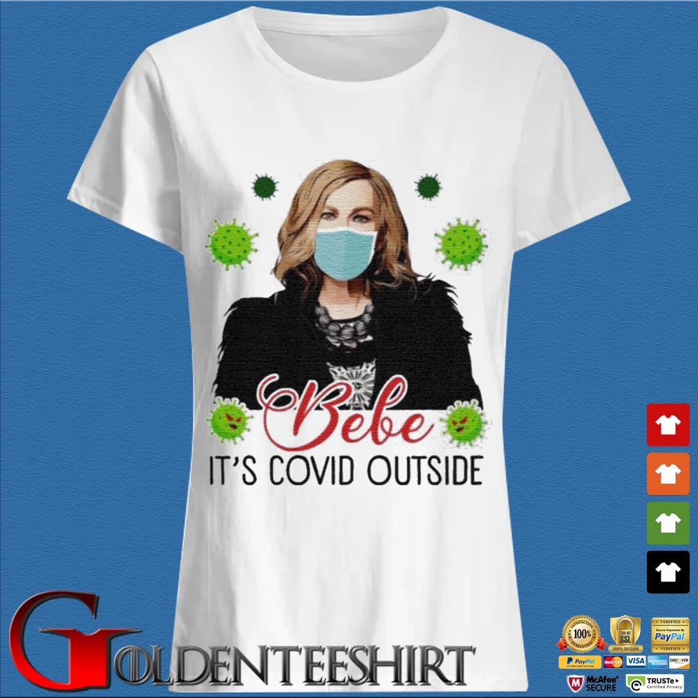 Bebe Its Covid Outside Moira Rose Schitts Creek T-Shirt Trang Ladies