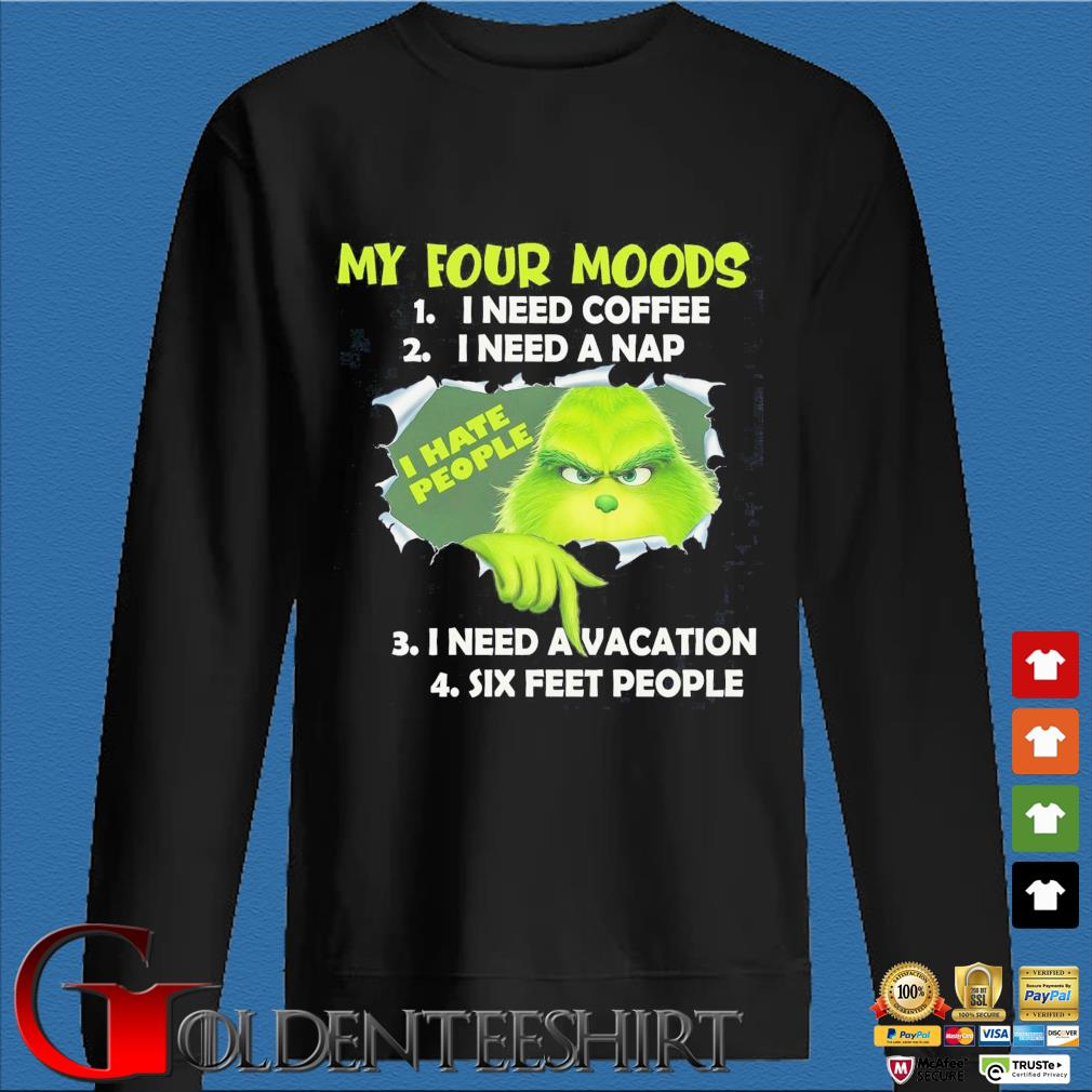 Blood inside Me The Grinch I hate people my four moods I need coffee I need a nap I need a vacation six feet people shirt
