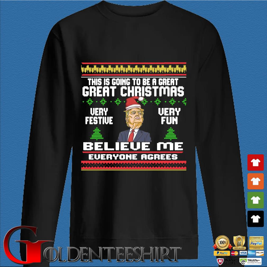 Donald Trump this is going to be a great great Christmas very festive very fun believe Me everyone agrees Ugly Christmas sweater
