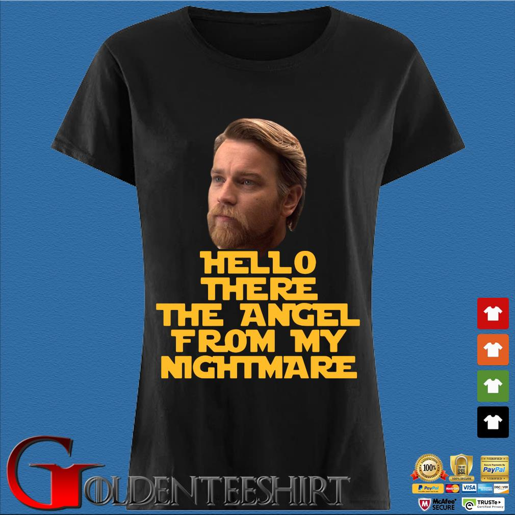 Ewan Mcgregor hello there the angel from my nightmare s Den Ladies