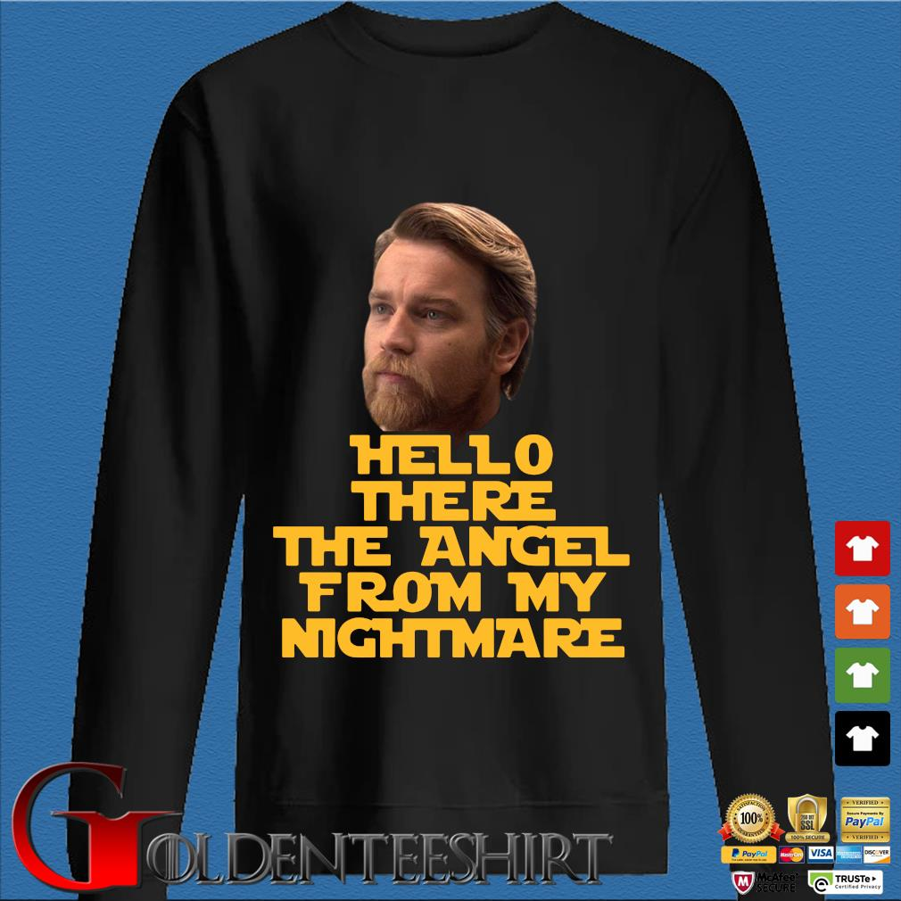 Ewan Mcgregor hello there the angel from my nightmare shirt