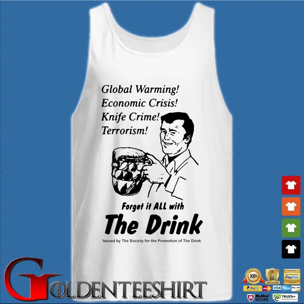 Global warming economic crisis knife crime terrorism forget it all with the drink s Tank top trắng