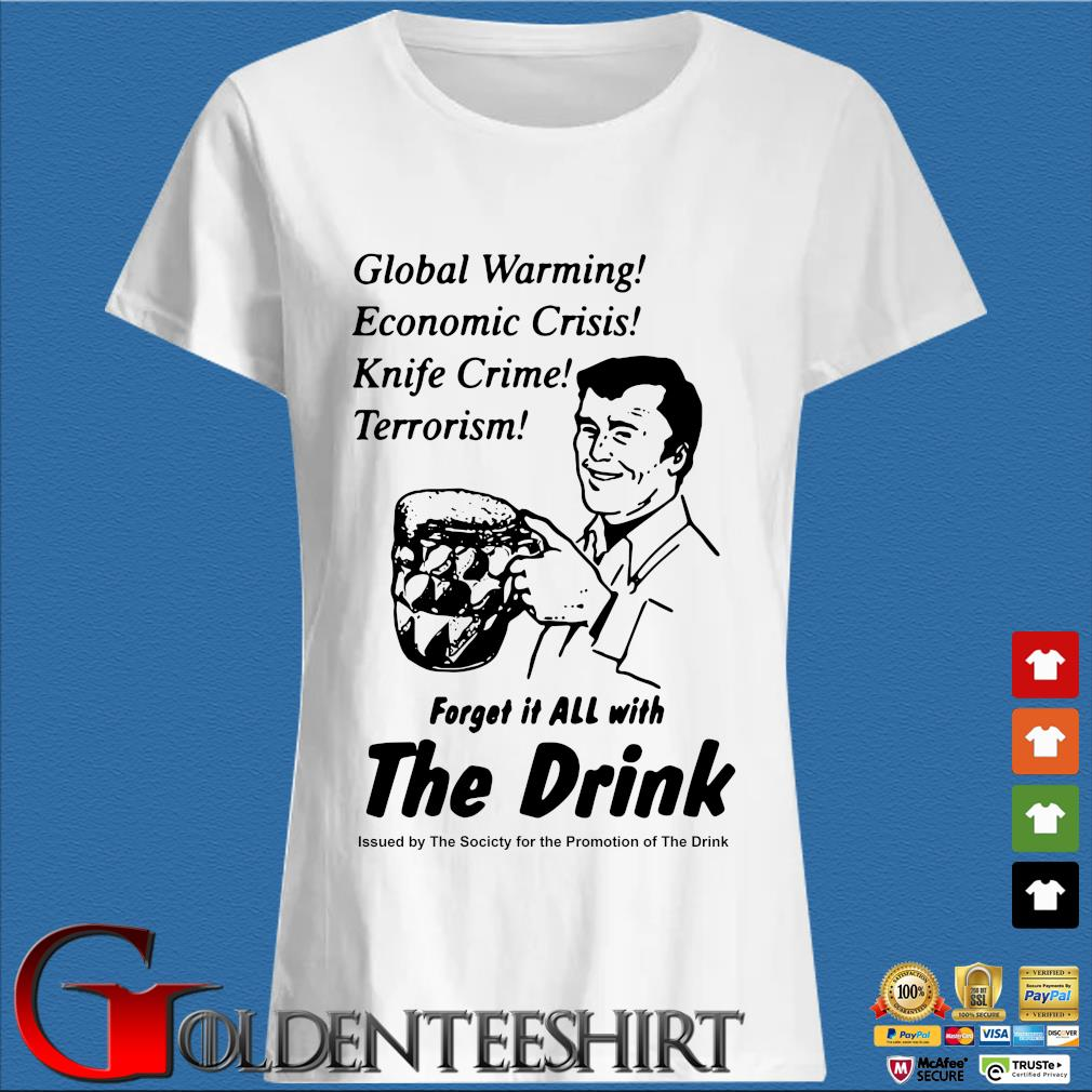 Global warming economic crisis knife crime terrorism forget it all with the drink s Trang Ladies