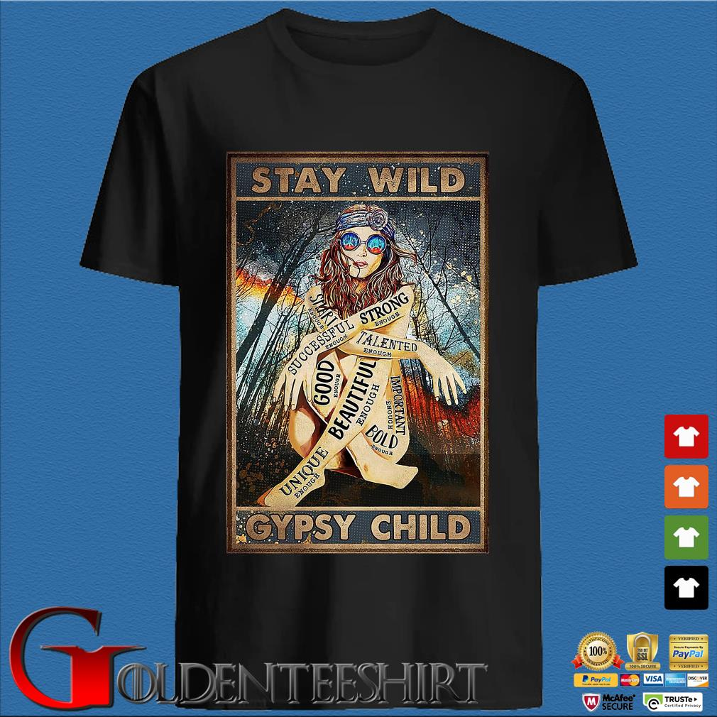 Hippie Girls stay wild gypsy child s den Shirt