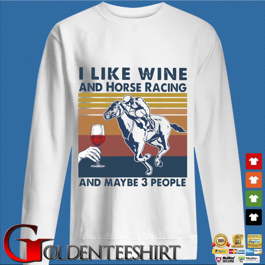 I like wine and horse racing and maybe 3 people vintage shirt