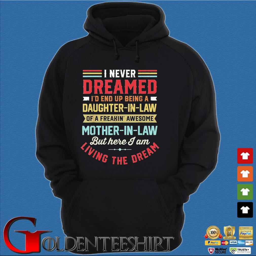 I Never Dreamed I'd End Up Being A Daughter In Law Shirt Hoodie đen