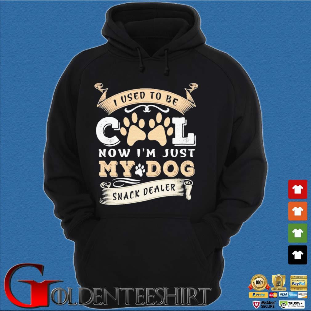 I Used to Be Cool Now I'm Just My Dogs Snack Dealer Shirt Hoodie đen