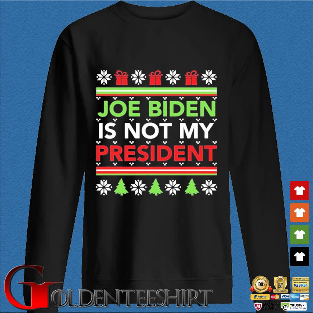 Joe Biden is not my president Ugly Christmas sweater