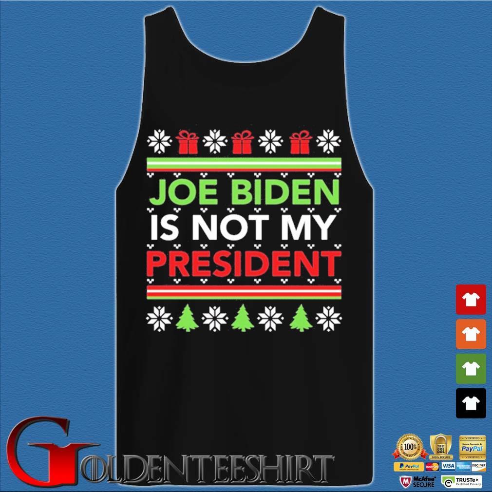 Joe Biden is not my president Ugly Christmas sweater Tank top den