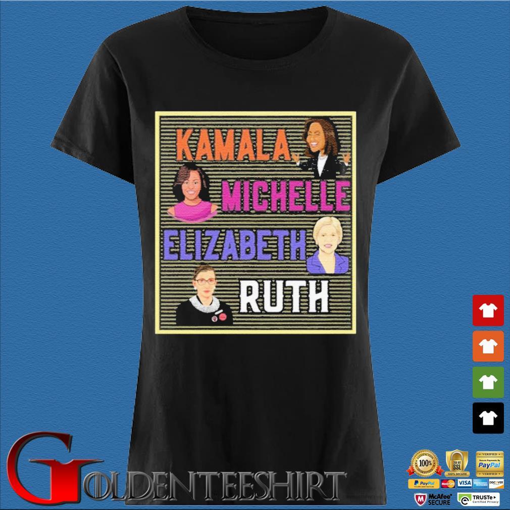 Kamala Michelle Elizabeth Ruth Shirt Den Ladies