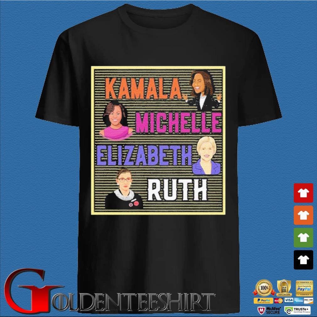 Kamala Michelle Elizabeth Ruth Shirt den Shirt