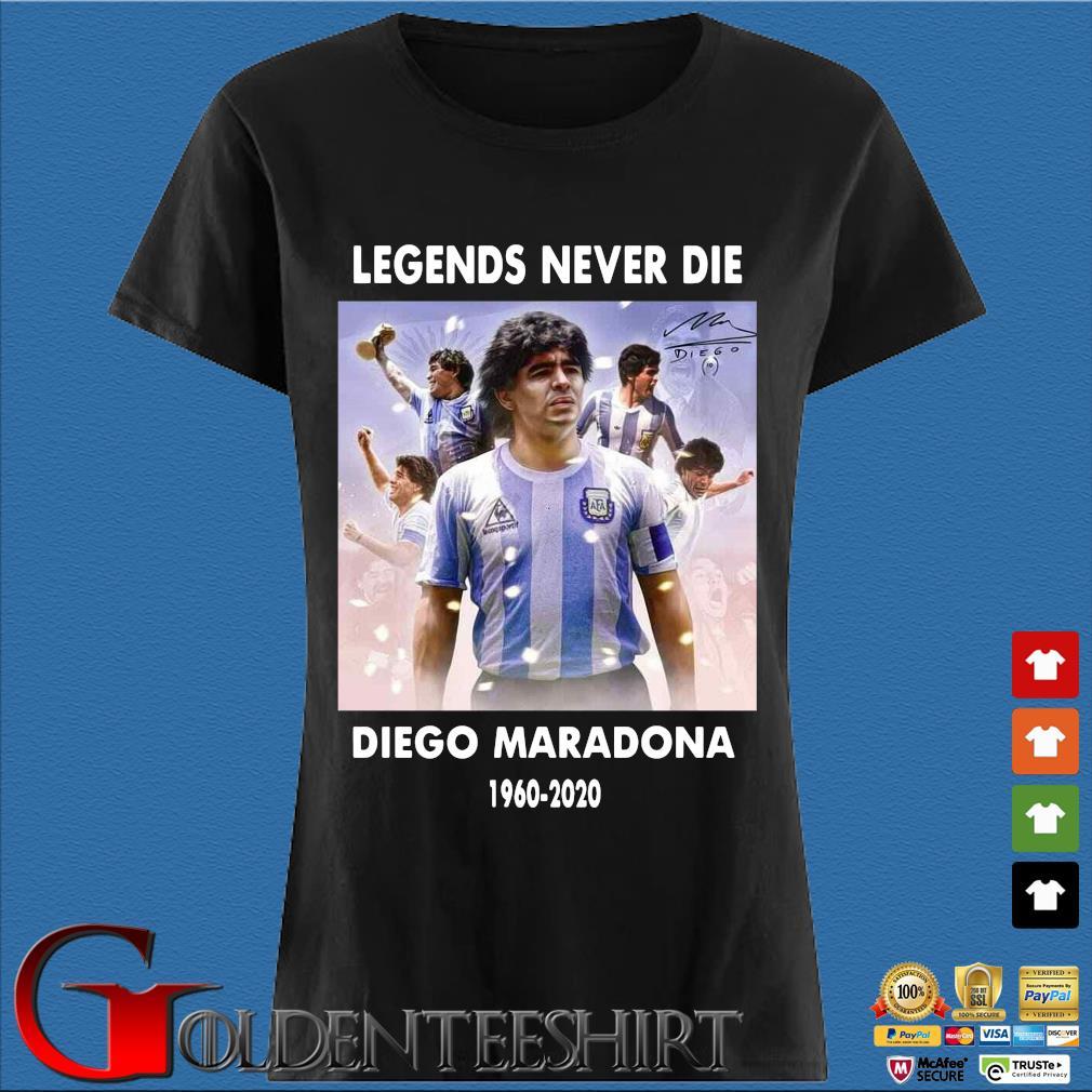 Legend never die Diego Maradona 1960-2020 signature s Den Ladies