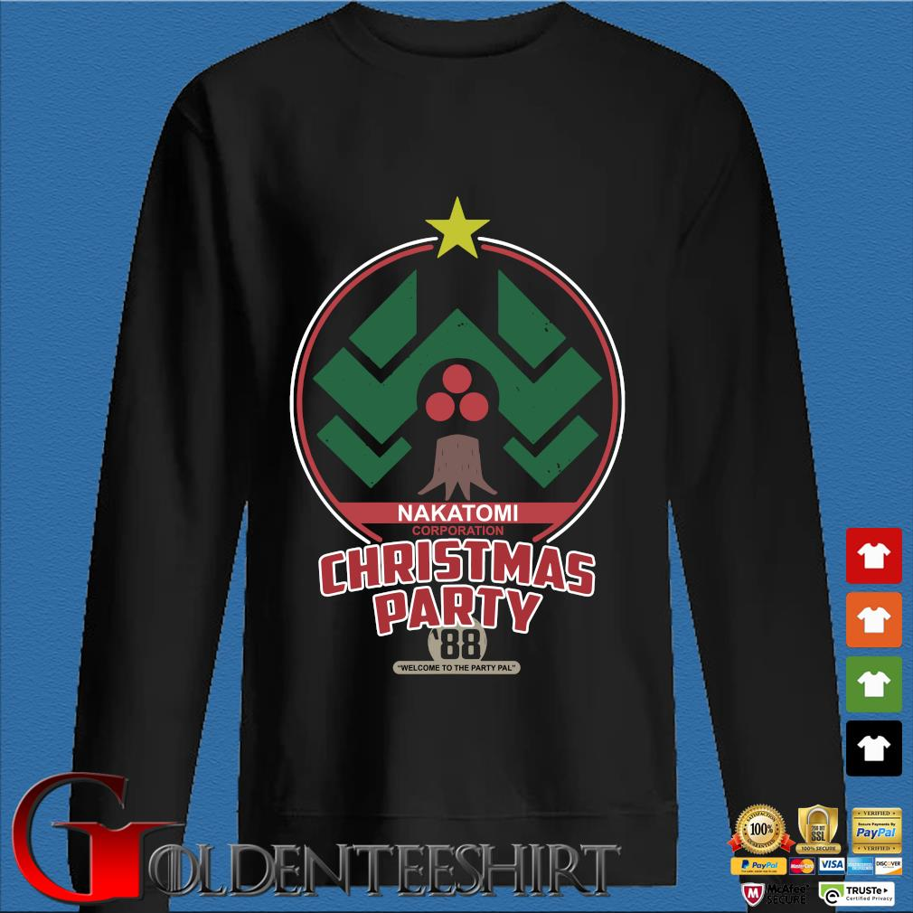 Nakatomi corporation Christmas party 88 welcome to the party pal shirt