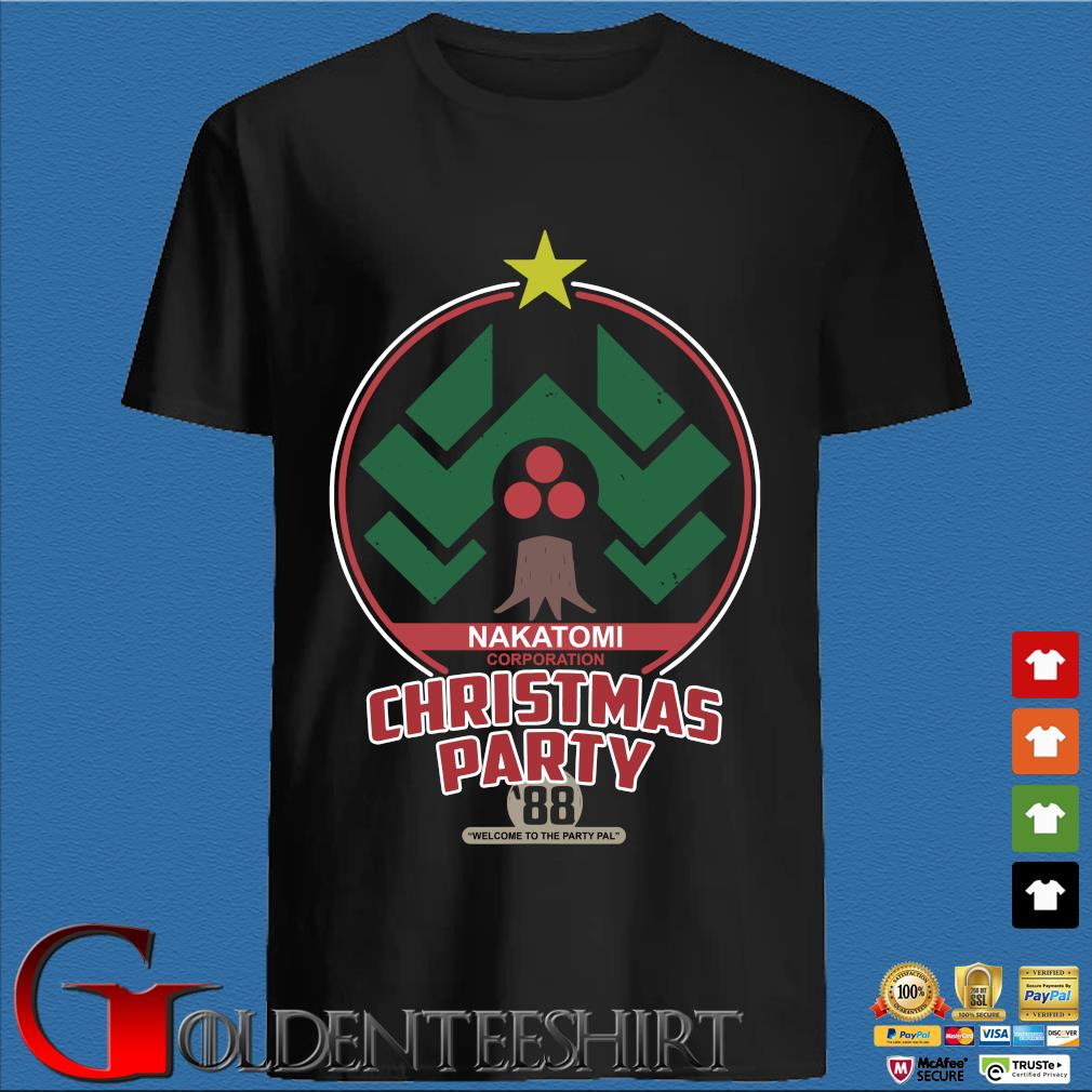 Nakatomi corporation Christmas party 88 welcome to the party pal s den Shirt