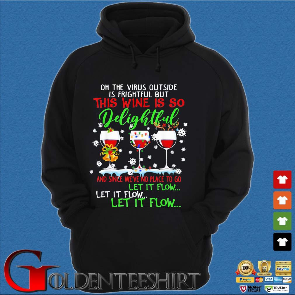 Oh the virus outside is frightful but which wine is so delightful and since we're no place to go let it flow let it flow let it flow Christmas sweater Hoodie đen