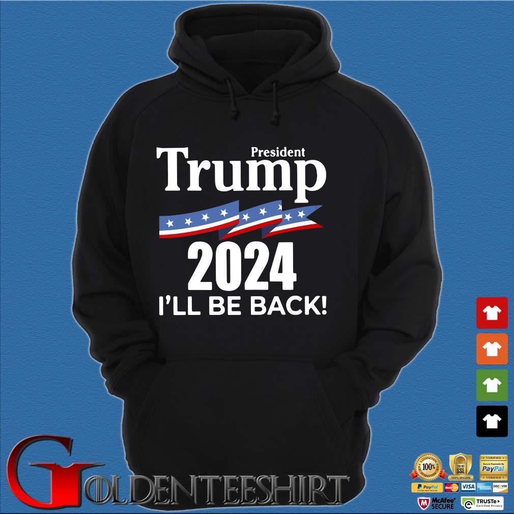 President Donald Trump 2024 I'll be back s Hoodie đen