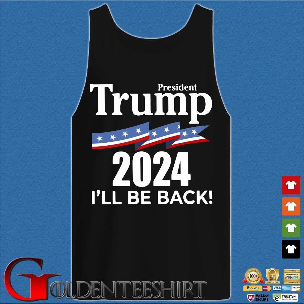 President Donald Trump 2024 I'll be back s Tank top den