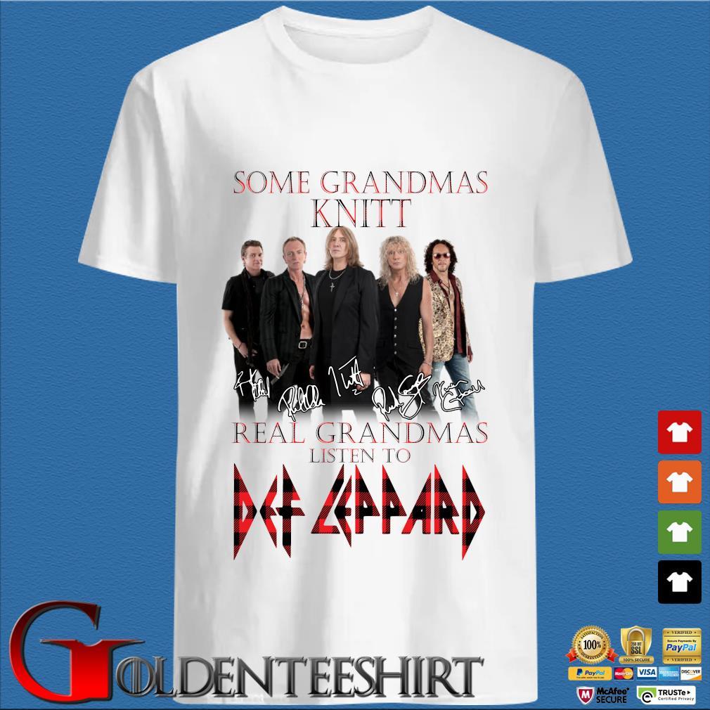 Some Grandmas knit Real Grandmas listen to Def Leppard signatures s trang Shirt