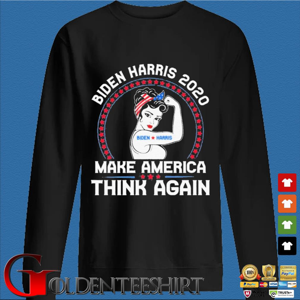 Strong Girl Biden Harris 2020 make America think again shirt