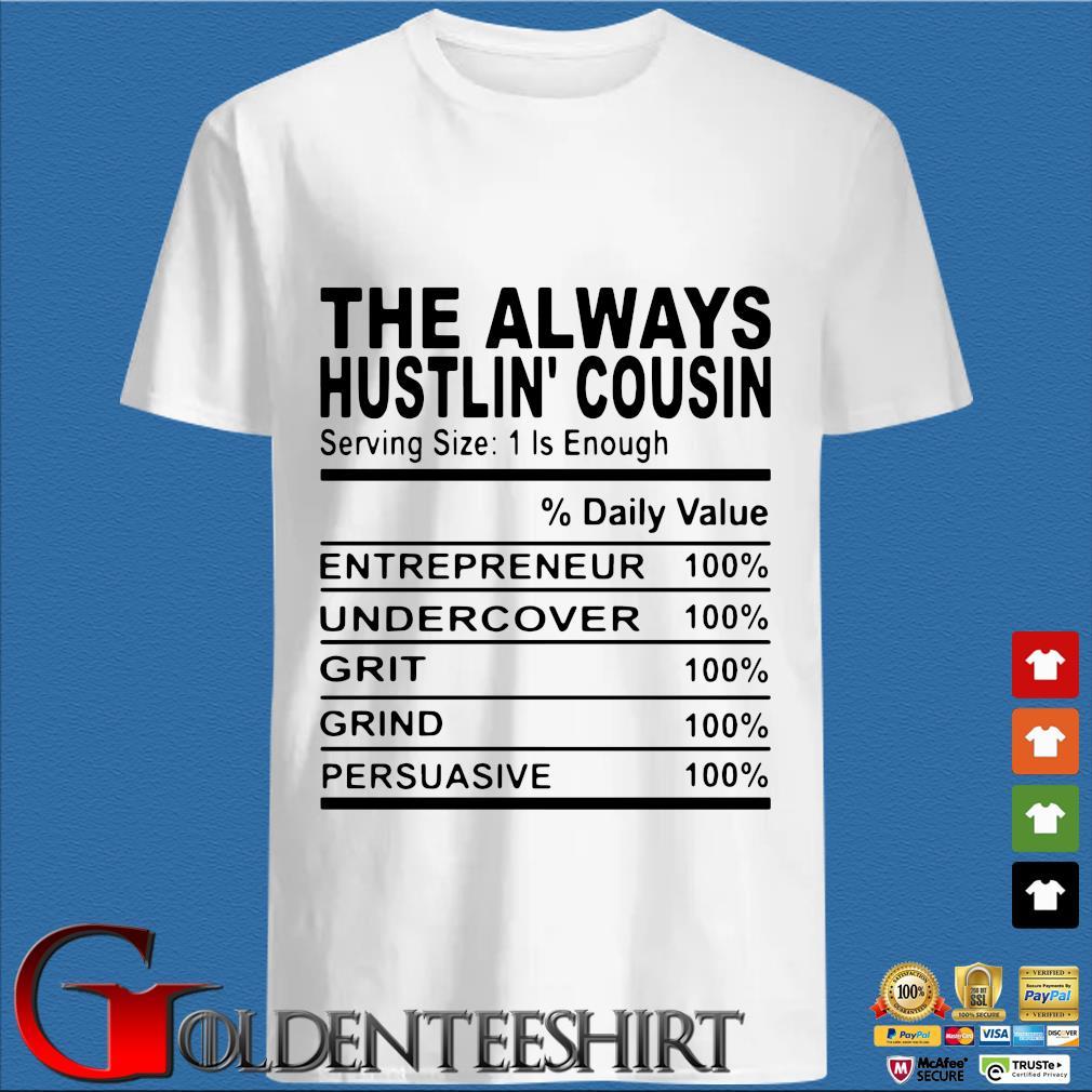 The always hustlin' cousin s trang Shirt