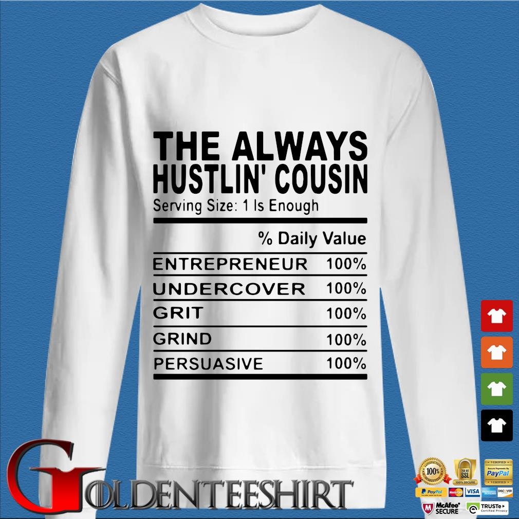 The always hustlin' cousin shirt
