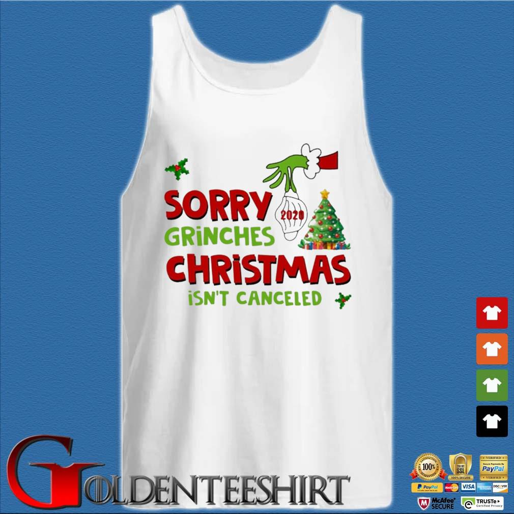 The Grinch hand holding mask 2020 sorry Grinches Christmas isn't canceled sweater Tank top trắng