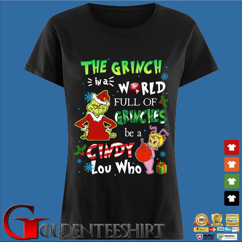 The Grinch in a world full of Grinches be a cindy lou who Christmas sweater Den Ladies
