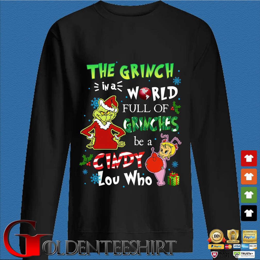 The grinch is a world full of Grinches be a cindy lou who Christmas sweater