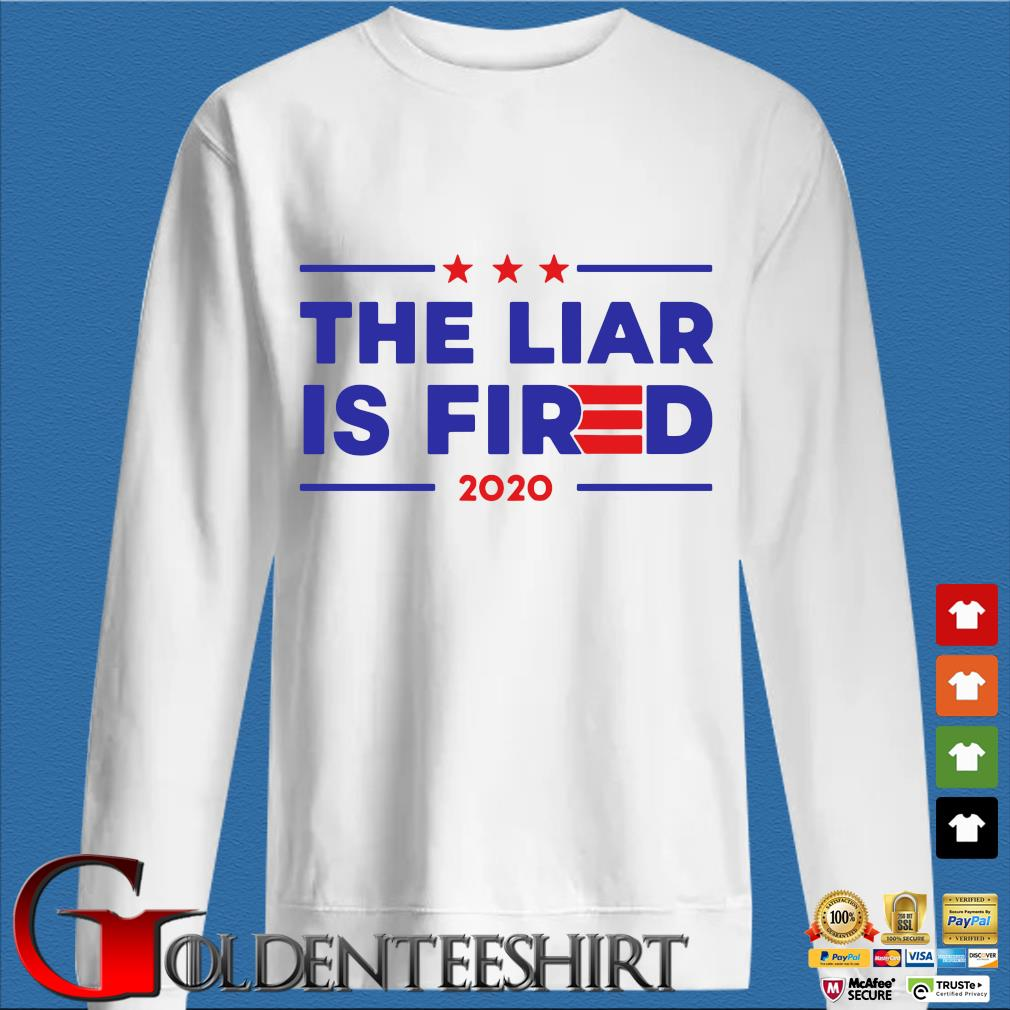 The liar is fired Joe Biden 2020 shirt