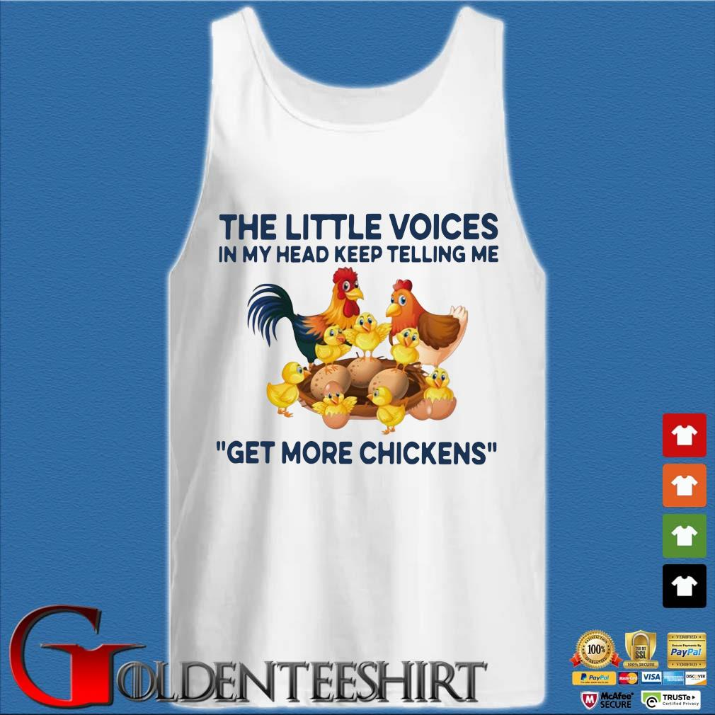 The little voices in my head keep telling Me get more chickens s Tank top trắng