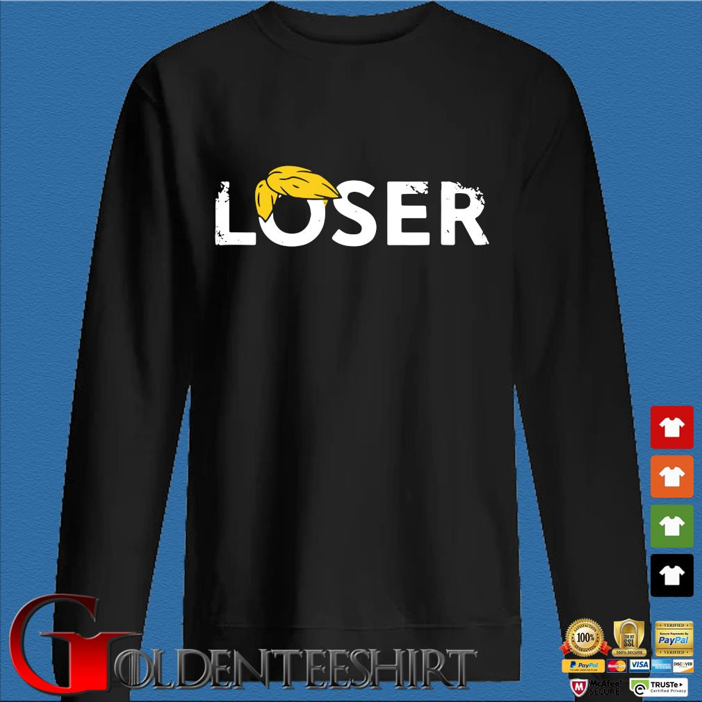 Trump Is A Loser Trump Lost Election President Biden Harris Shirt