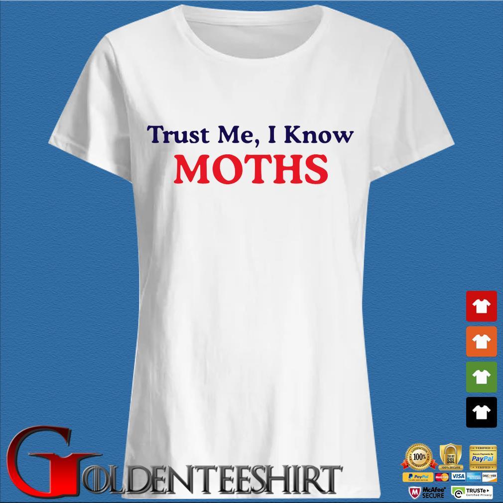 Trust Me I know moths s Trang Ladies