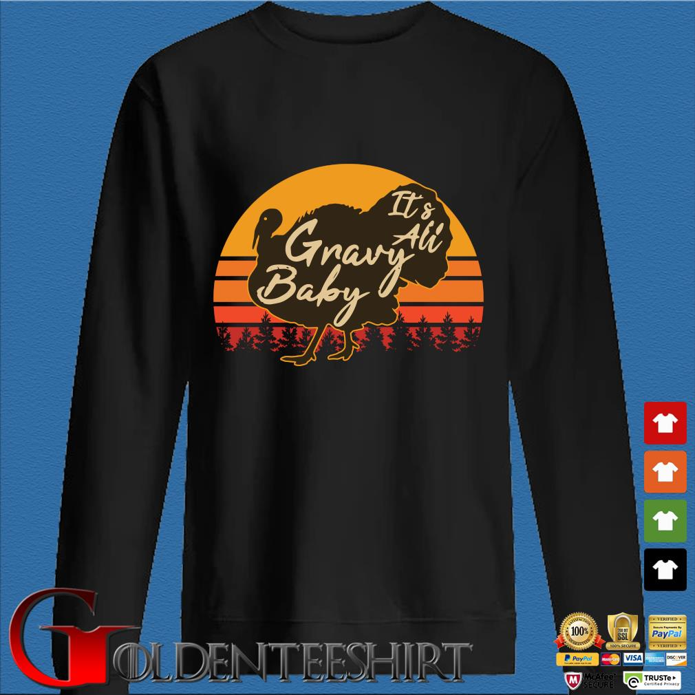 Turkey it's all gravy baby retro vintage shirt
