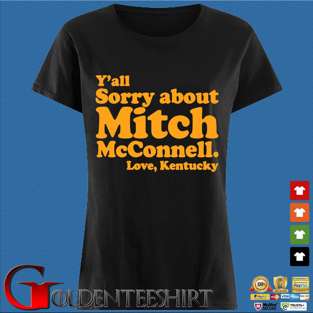Y'all sorry about mitch mcconnell love kentucky s Den Ladies